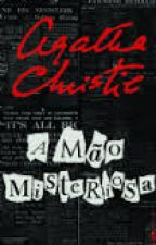 A Mão Misteriosa (Agatha Christie) by Allissonrl