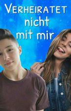 Verheiratet Nicht Mit Mir (Mario Novembre FF)  by Tanjasarah