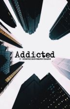 Addicted  by xlostxinxwonderlandx