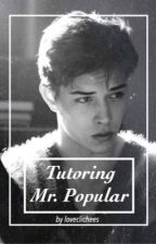 Tutoring Mr. Popular by loveclichees