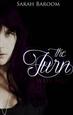 The Turn (Book One of Metamorphosis Trilogy)  by never-forget