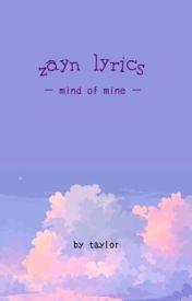 Z A Y N | Mind Of Mine lyrics by -mashtonlover