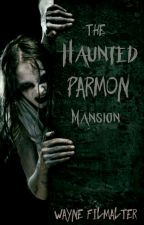 Haunted Mansion (BOOK 1) by ThunderDrummer