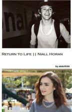 Return to life || Niall Horan by aleks9506