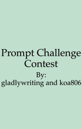 Prompt Challenge Contest by gladlywriting