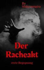 Der Racheakt  by Vickyvampira