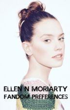 Fandom Preferences  by E-N-Moriarty