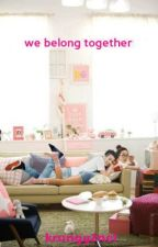 We Belong Together (Daragon Fan-Fiction) by krungy2ne1