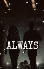 Always by beyonceisnumber1