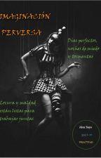 Imaginación Perversa by AlexSeye1