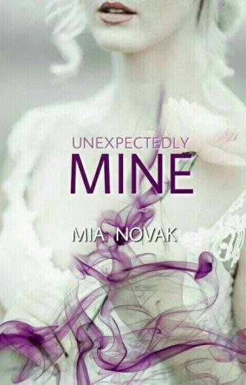 Unexpectedly Mine.
