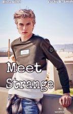 Meet strange by Sarahndx