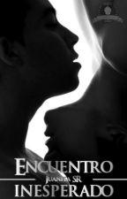 Encuentro Inesperado  by JuanitaSR96