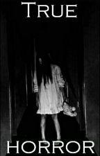 True Horror  by SthefanyCardoso2