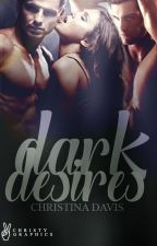 Dark Desires (Temptations #1) by ChristyDol