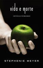 Crepúsculo - Vida E Morte ✅ by perfectangelus