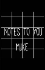 Notes To You: Muke {Dutch} by theycallmeclifford