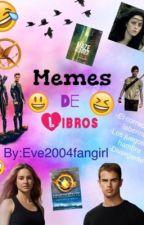 Memes De Libros  by TheNewHeartbreaker