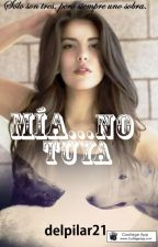 Mía... No Tuya. by delpilar21