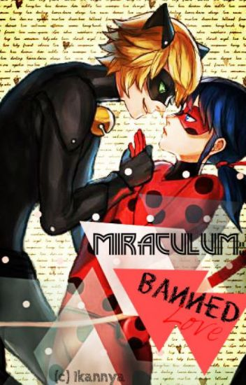 Miraculum: Banned Love