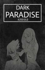 Dark Paradise » SasuSaku by Azediala