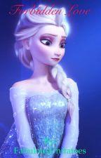 Forbidden Love (Elsa x Reader) by FabulousUnitatoes