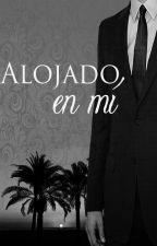 Alojado en mí [Próximamente] by Sweetmiracle92