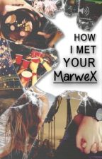How I met your MarweX by vendyhajkova