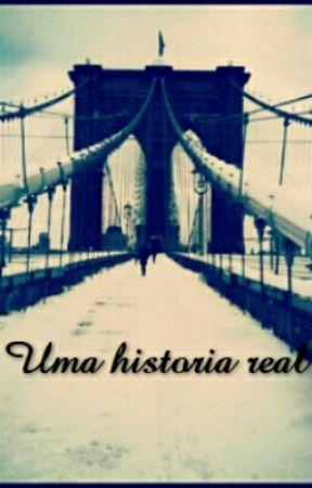 Uma História Real {PARADA} by ibatgirllove