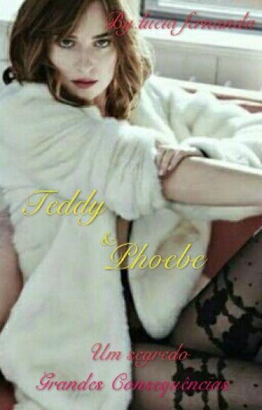 Teddy & Phoebe : O Segredo Escondido