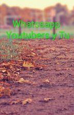 Whatsapp :D ( Youtubers Y Tu ) by FatimaGomez598