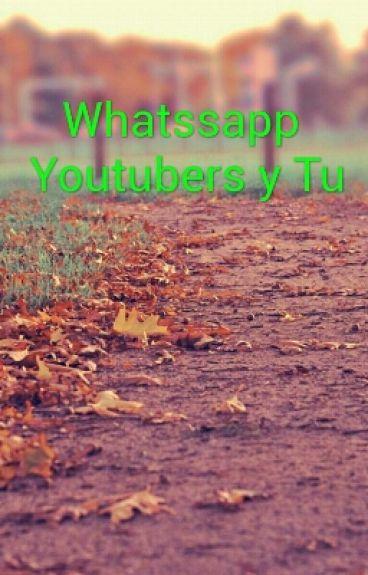 Whatsapp :D ( Youtubers Y Tu )