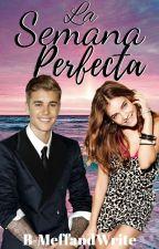 La Semana Perfecta ♥ (Justin Bieber Y Tu)(Romantica-hot) [TERMINADA] #Wattys2016 by xKeepCalmBelieberx