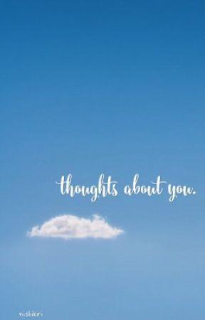thoughts about you. by nishikiri