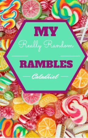 Really Random Rambles by elfindisguise