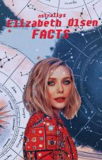 Elizabeth Olsen Facts by -freakshxw