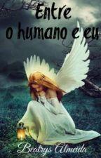 Entre o humano e eu by beatrys15