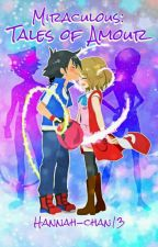 Miraculous: Tales of Amour (Pokemon Amourshipping x Miraculous) by RubiRose15
