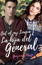 OOML: La hija del General by guiyomarperez