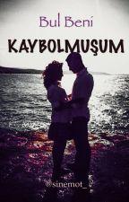 BUL BENİ KAYBOLMUŞUM   by sinemot_