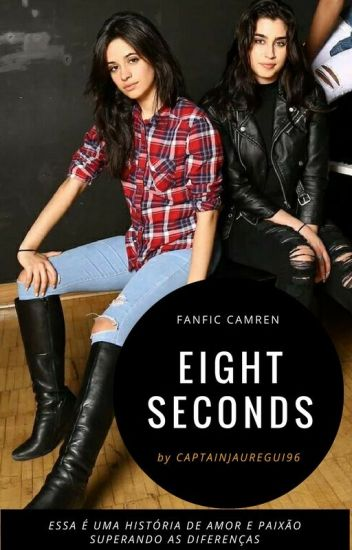 Eight seconds - Camren
