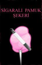Sigaralı Pamuk Şekeri by queendarkblue