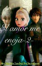 El Amor Me Enoja -2-(Hiccup Vs Jack Por Elsa) by MariaIsabelFloresTap