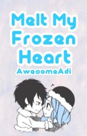 Melt My Frozen Heart - GrUvia [COMPLETED]