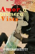 Amor A Primera Vista ★Proximamente★ by DreaminKitty