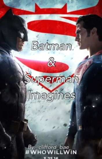 Batman and Superman Imagines