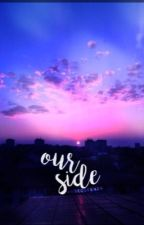Our Side  by rosequeen24