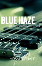 Blue Haze [Sin Euphoric #1] by MrsAliceHale