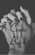 Come Back by just_carrie