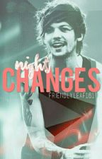 Night Changes by ashyxlouxcliff